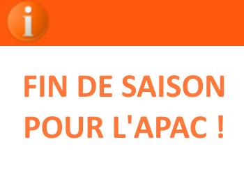 FIN DE SAISON POUR L'APAC